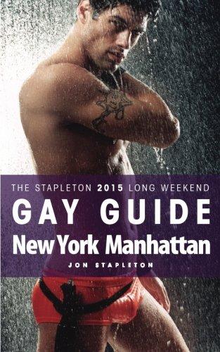 New York / Manhattan - The Stapleton 2015 Long Weekend Gay Guide (Stapleton Gay Guides)