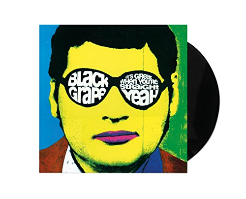 BLACK GRAPE - IT'S GREAT WHEN YOU'RE STRAIGHT: YEAH