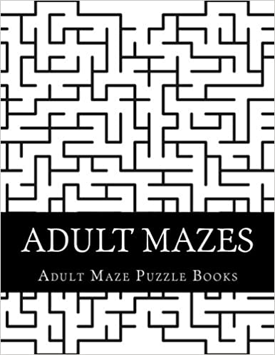 Adult Mazes Easy Medium And Hard Maze Puzzle Book For Adults