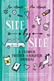 #3: Side by Side: A Catholic Mother-Daughter Journal
