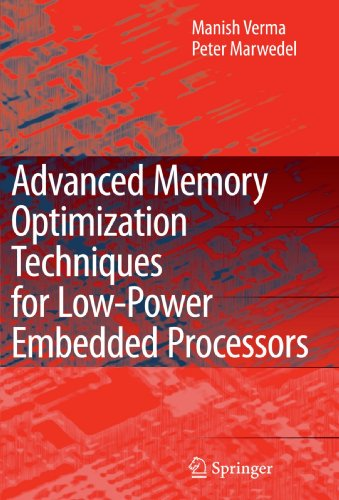 Advanced Memory Optimization Techniques for Low-Power Embedded Processors by Verma Manish Marwedel Peter