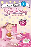 Pinkalicious and the Sick Day (I Can Read Level 1)