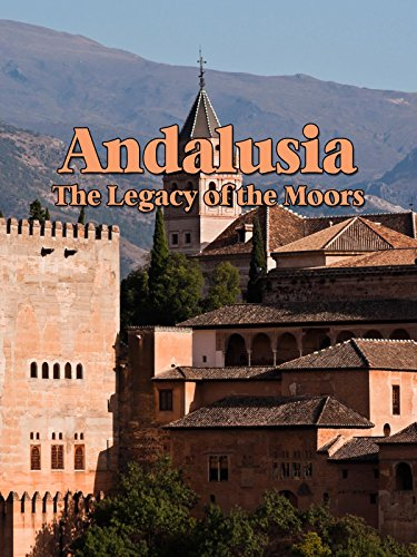 Andalusia: The Legacy of the Moors