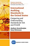 img - for International Auditing Standards in the United States: Comparing and Understanding Standards for ISA and PCAOB (Financial Accounting and Auditing Collection) book / textbook / text book