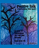 Positive Talk - A Conversation with Myself: (A Book of Affirmations for ASDs and Beyond.)