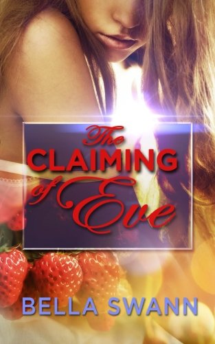 The Claiming of Eve (Taboo Tales of Paranormal Kink) (Volume 2)