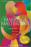 Marriage Masterpiece: God's Amazing Design for Your Life Together (Focus on the Family Presents)