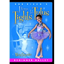 Bob Rizzo: Tights To Tutus- Beginner Ballet for Children