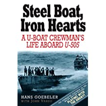 Steel Boat Iron Hearts: A U-boat Crewman's Life Aboard U-505: Debunking the Myth of the Napoleonic Wars