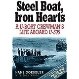 Steel Boat Iron Hearts: A U-boat Crewman's Life Aboard U-505