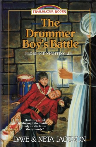 The Drummer Boy's Battle: Introducing Florence Nightingale (Trailblazer Books) (Volume 21)