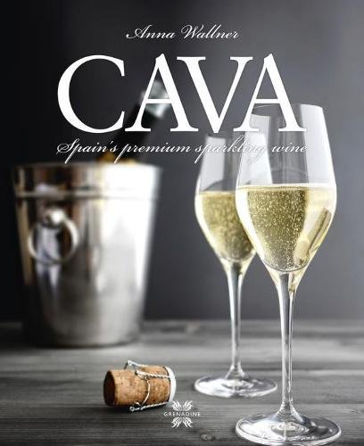 Cava: Spain's Premium Sparkling Wine by Anna Wallner
