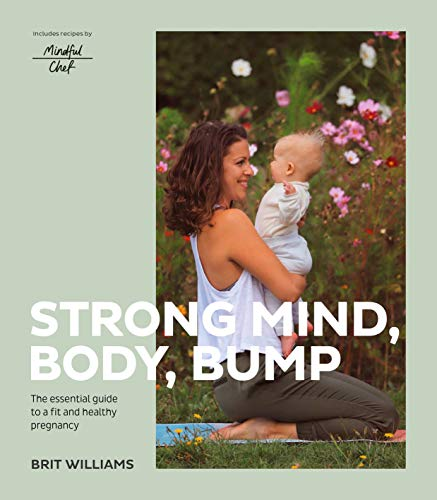 Strong Mind, Body, Bump: The essential guide to a fit and healthy pregnancy