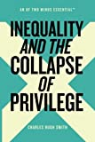 img - for Inequality and the Collapse of Privilege (An Of Two Minds Essential) (Volume 2) book / textbook / text book