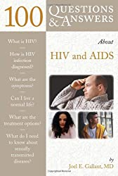 100 Questions and Answers About AIDS and HIV (100 Questions & Answers about . . .) (100 Q&As About)