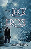 Mr Jack Frost, Amy Hahn, 1601543794