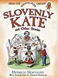 Slovenly Kate and Other Stories: From the Struwwelpeter Library (Dover Children's Classics)