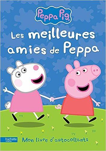 Peppa Pig Livre D Activites Les Meilleures Amies De Peppa French Edition Hachette Jeunesse 9782019114596 Amazon Com Books