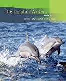 img - for Dolphin Writer: Composing Paragraphs and Crafting Essays, Book 2 (Bk. 2) book / textbook / text book