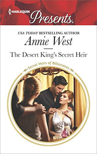 The Desert King's Secret Heir by Annie West