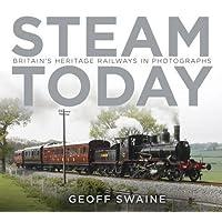 Steam Today: Britain's Heritage Railways in Photographs