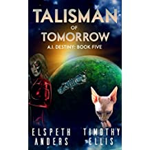 Talisman of Tomorrow (A.I. Destiny Book 5) (English Edition)