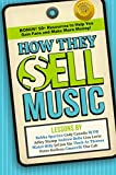 img - for How They Sell Music: Lessons from Celebrities On Creating Your Own Success book / textbook / text book