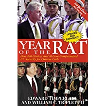 Year of the Rat: How Bill Clinton and Al Gore Compromised U.S. Security for Chinese Cash
