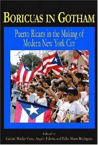 Boricuas In Gothamed: Puerto Ricans In The Making Of New York City by Gabriel Haslip-Viera. - Shopping Viera
