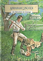 Abraham Lincoln: An Adventure in Courage (Adventure in Courage Pop-Ups)