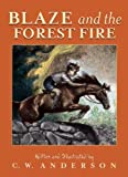 By C. W. Anderson Blaze And The Forest Fire (Turtleback School & Library Binding Edition) (Billy and Blaze Books (Pb)) [School & Library Binding]