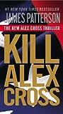 Kill Alex Cross, James Patterson, 145551019X