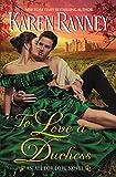 To Love a Duchess: An All for Love Novel