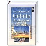 Das große Buch der Gebete für alle Anlässe