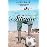 THE BELLY OF THE ATLANTIC By Diome, Fatou (Author) Paperback on 01-Sep-2008