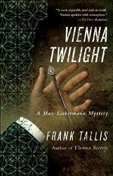 Vienna Twilight: A Max Liebermann Mystery by [Tallis, Frank]