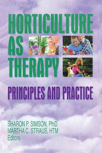 Horticulture as Therapy: Principles and Practice