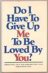 Do I Have to give Up me to be Loved By you?