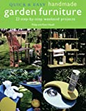 Quick and Easy Handmade Garden Furniture, Philip Haxell and Kate Haxell, 1904991793
