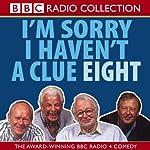 I'm Sorry I Haven't a Clue, Volume 8 |  BBC Audiobooks