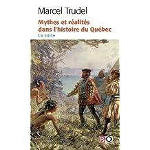 Mythes et réalités dans l'histoire du Québec : la suite