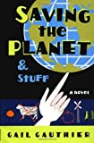 img - for Saving The Planet & Stuff book / textbook / text book