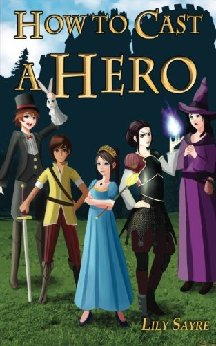 Read Online How to Cast a Hero PDF