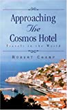 Approaching the Cosmos Hotel, Robert Champ, 0738825093