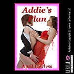 Addie's Plan: A Group Sex Erotica Story | April Lawless