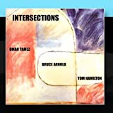 Intersections by Omar Tamez Bruce Arnold Tom Hamilton