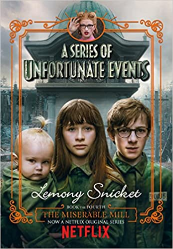 The Miserable Mill: Netflix Tie-In Edition A Series of Unfortunate Events: Amazon.es: Lemony Snicket: Libros en idiomas extranjeros