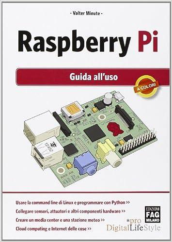 Raspberry Pi. Guida all'uso
