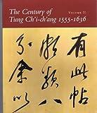 The Century of Tung Chi-Chang 1555-1636, Wai-Kam Ho and Judith G. Smith, 0295971401