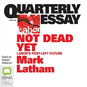 Quarterly Essay 49: Not Dead Yet Audiobook